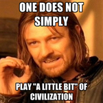 Civilization: Just One MOre Turn